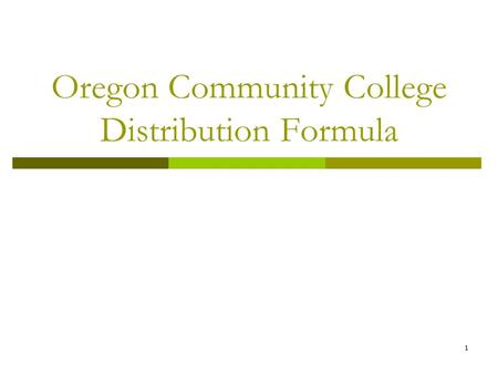 1 Oregon Community College Distribution Formula. 2 What is the Distribution Formula?  The method the State Board of Education and CCWD use to allocate.