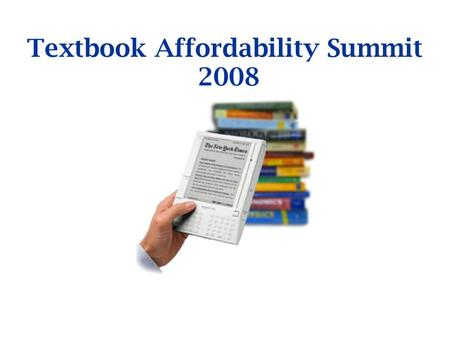 Textbook Affordability Summit 2008. Overview The Textbook Provisions in the Higher Education Opportunity Act (HEOA) of 2008.