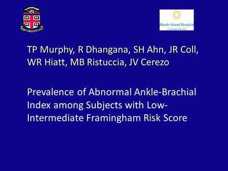 TP Murphy, R Dhangana, SH Ahn, JR Coll, WR Hiatt, MB Ristuccia, JV Cerezo Prevalence of Abnormal Ankle-Brachial Index among Subjects with Low- Intermediate.