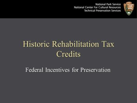 Historic Rehabilitation Tax Credits Federal Incentives for Preservation.