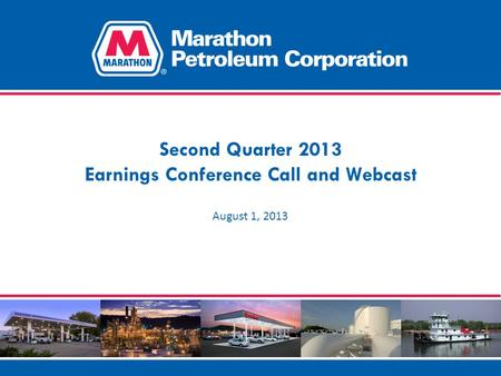 Second Quarter 2013 Earnings Conference Call and Webcast August 1, 2013.