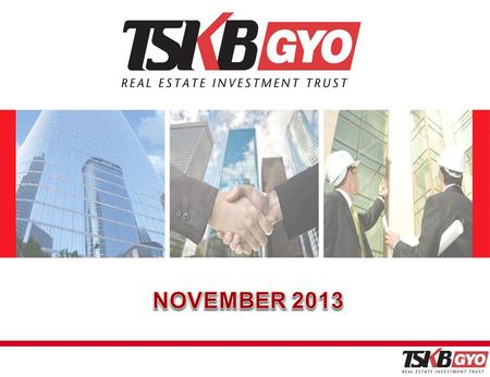 1 1. 2 2 Company Name: TSKB REAL ESTATE INVESTMENT TRUST Date of Establishment : 03.02.2006 Share Capital : 150.000.000 TL Listing : Borsa İstanbul Ticker.