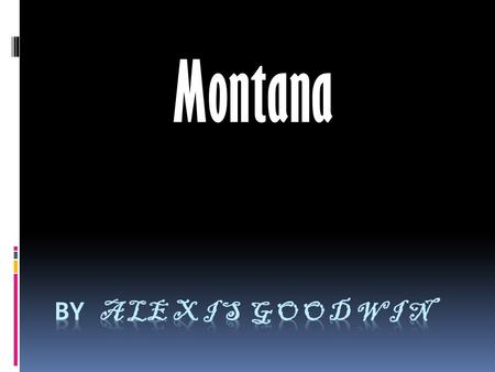 Montana. This is the outline of Montana Outline of Montana.