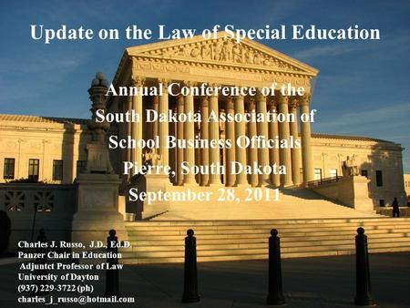 Update on the Law of Special Education Annual Conference of the South Dakota Association of School Business Officials Pierre, South Dakota September 28,