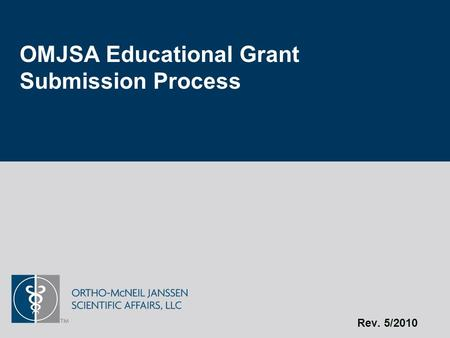 OMJSA Educational Grant Submission Process Rev. 5/2010.