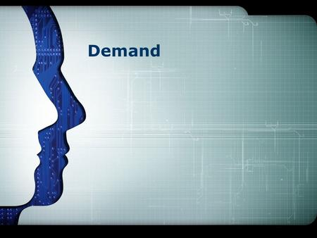 Demand. Terms to know: The law of demand 1 Demand function 2 Demand schedule 3 Diagramatical representation 4 Elasticity of demand 7 Changes in Demand.