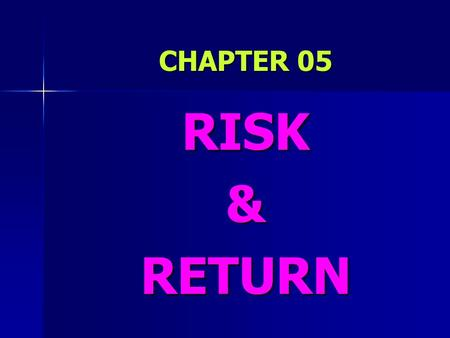 CHAPTER 05 RISK&RETURN. Formal Definition- RISK # The variability of returns from those that are expected. Or, # The chance that some unfavorable event.