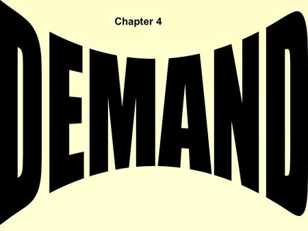 Chapter 4. Section 1: Understanding Demand What is the law of demand? How do the substitution effect and income effect influence decisions? What is a.