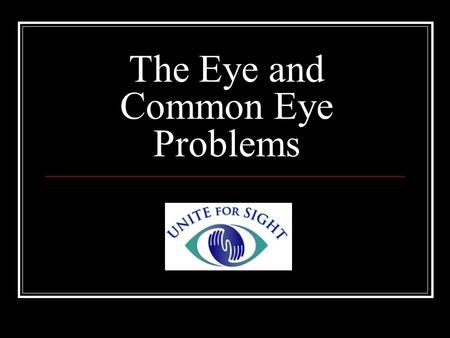 The Eye and Common Eye Problems. Anatomy of the Eye Iris and Pupil.