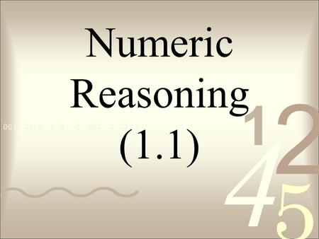 Numeric Reasoning (1.1). SIGNIFICANT FIGURES - Count from the first non-zero number e.g. State the number of significant figures (s.f.) in the following: