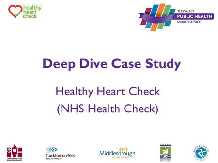 Deep Dive Case Study Healthy Heart Check (NHS Health Check)
