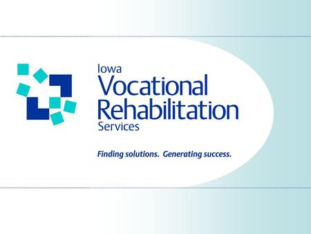 Lori Kolbeck, Rehabilitation Counselor Iowa Vocational Rehabilitation Services Two Triton Circle Fort Dodge, IA 50501 (515) 573-8175