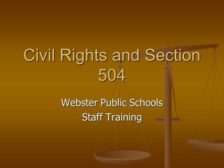Civil Rights and Section 504 Webster Public Schools Staff Training.