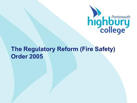 The Regulatory Reform (Fire Safety) Order 2005. RR(FS)O 2005 Part 1 –General Part 2 - sections –8 Duty to take general fire precautions –9 Risk Assessment.