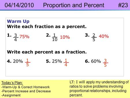 Pre-Algebra 8-4 Percent Increase and Decrease 04/14/2010 Proportion and Percent #23 Today's Plan: -Warm-Up & Correct Homework -Percent Increase and Decrease.