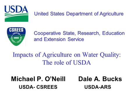 United States Department of Agriculture Cooperative State, Research, Education and Extension Service Impacts of Agriculture on Water Quality: The role.