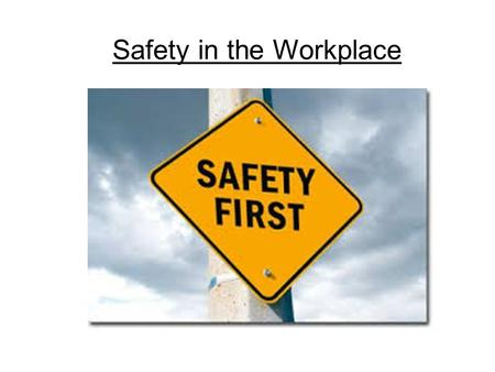 Safety in the Workplace. Workplace Safety Vocabulary Hazard A situation that could result in injury, disease, or death. Risk The possibility of losing.