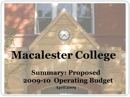 Macalester College Summary: Proposed 2009-10 Operating Budget April 2009.