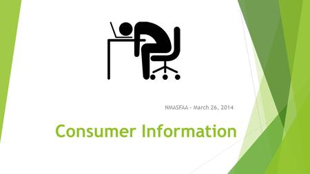 Consumer Information NMASFAA – March 26, 2014. FSA Assessment IFAP's FSA Assessment page can help you to determine if you meet all the requirements.