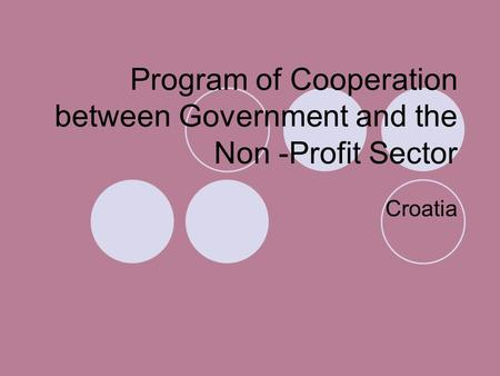 Program of Cooperation between Government and the Non -Profit Sector Croatia.