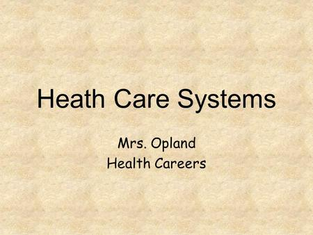 Mrs. Opland Health Careers