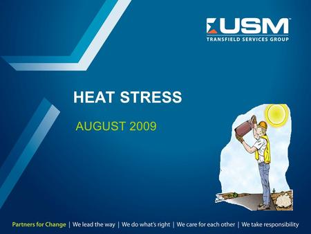 HEAT STRESS AUGUST 2009. TMD-8303-SA-0023 Rev. 0, October 09 2 Working in the Heat  If you work outside you may be at increased risk for heat related.