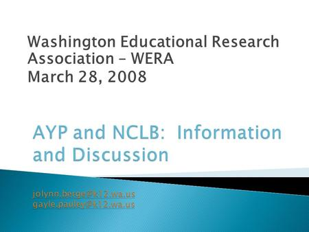 Washington Educational Research Association – WERA March 28, 2008.