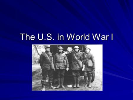 The U.S. in World War I. The U.S. Declares Neutrality When war erupted in Europe President Wilson declared the U.S. would stay neutral. Many Americans.