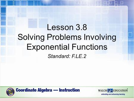 Lesson 3.8 Solving Problems Involving Exponential Functions