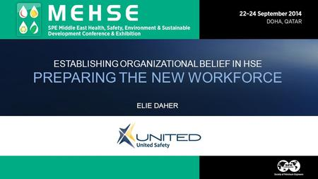 ESTABLISHING ORGANIZATIONAL BELIEF IN HSE PREPARING THE NEW WORKFORCE ELIE DAHER.