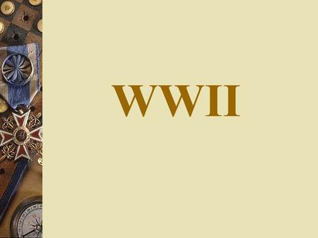 Help...homework essay due tomorrow...anyone know anything about WWII?
