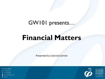 GW101 presents… Financial Matters Presented by Colonial Central.