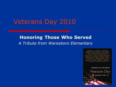 Veterans Day 2010 Honoring Those Who Served A Tribute from Waresboro Elementary.