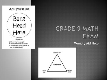 "Memory Aid Help.  b 2 = c 2 - a 2  a 2 = c 2 - b 2  ""c"" must be the hypotenuse.  In a right triangle that has 30 o and 60 o angles, the longest."