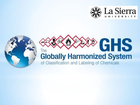 What is changing: Material Safety Data Sheet Requirements Global Harmonized System (GHS)