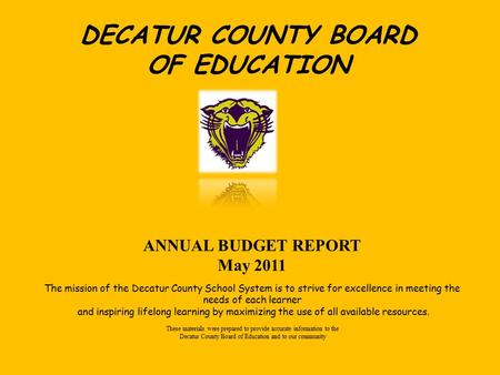 DECATUR COUNTY BOARD OF EDUCATION ANNUAL BUDGET REPORT May 2011 The mission of the Decatur County School System is to strive for excellence in meeting.