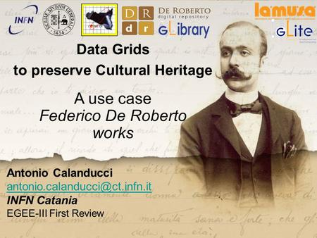 Digitization to preserve Cultural Heritage. A use case - Federico De Roberto works, Trujillo, 14th Apr 09 Antonio Calanducci