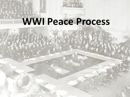 WWI Peace Process.