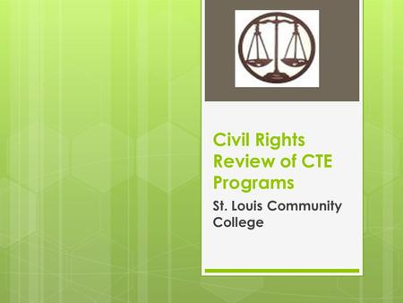Civil Rights Review of CTE Programs St. Louis Community College.