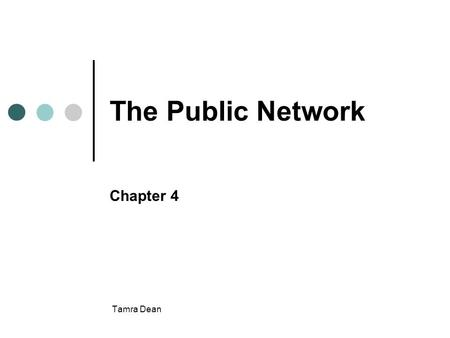The Public Network Chapter 4 Tamra Dean.
