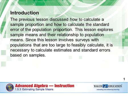 Introduction The previous lesson discussed how to calculate a sample proportion and how to calculate the standard error of the population proportion. This.