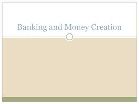 Banking and Money Creation. What Banks Do Banks use liquid assets to finance illiquid investments Liquid assets must be available to meet depositors'