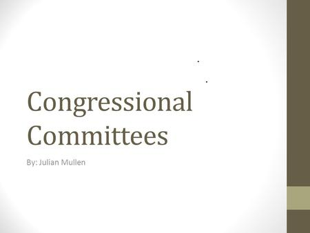 Congressional Committees By: Julian Mullen. House Committees Jurisdiction.