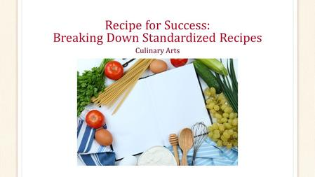 Recipe for Success: Breaking Down Standardized Recipes