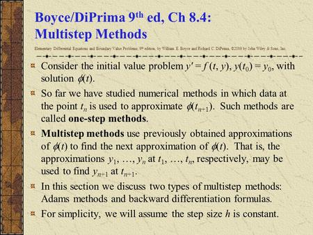 Boyce/DiPrima 9th ed, Ch 8.4: Multistep Methods Elementary Differential Equations and Boundary Value Problems, 9th edition, by William E. Boyce and Richard.