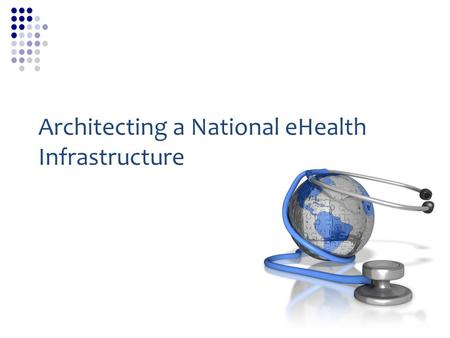 "Architecting a National eHealth Infrastructure. Positioning of OpenHIE 2 WHO-ITU Toolkit, Part I page 8 OpenHIE's ""Scope"""