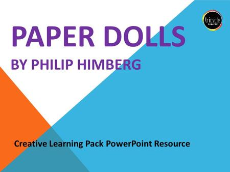 PAPER DOLLS BY PHILIP HIMBERG Creative Learning Pack PowerPoint Resource.