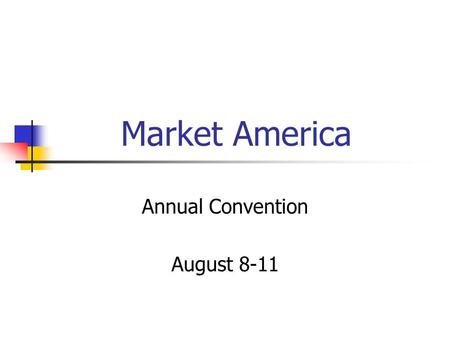 Market America Annual Convention August 8-11. Market America Aloe vera Cleopatra Meets the R&D Chemist.