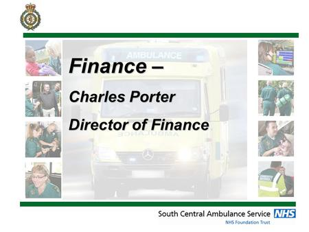 Finance – Charles Porter Director of Finance. Income and Expenditure Financial position on track YTD Income ahead of budget due to higher activity and.