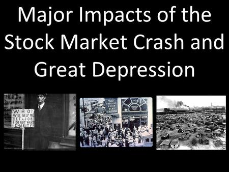 Major Impacts of the Stock Market Crash and Great Depression